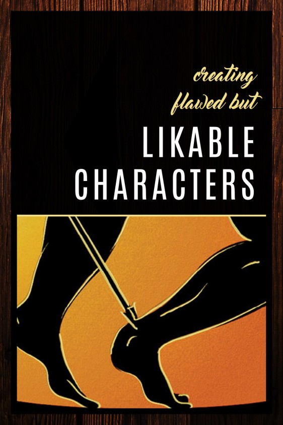 Creating Flawed but Likable Characters