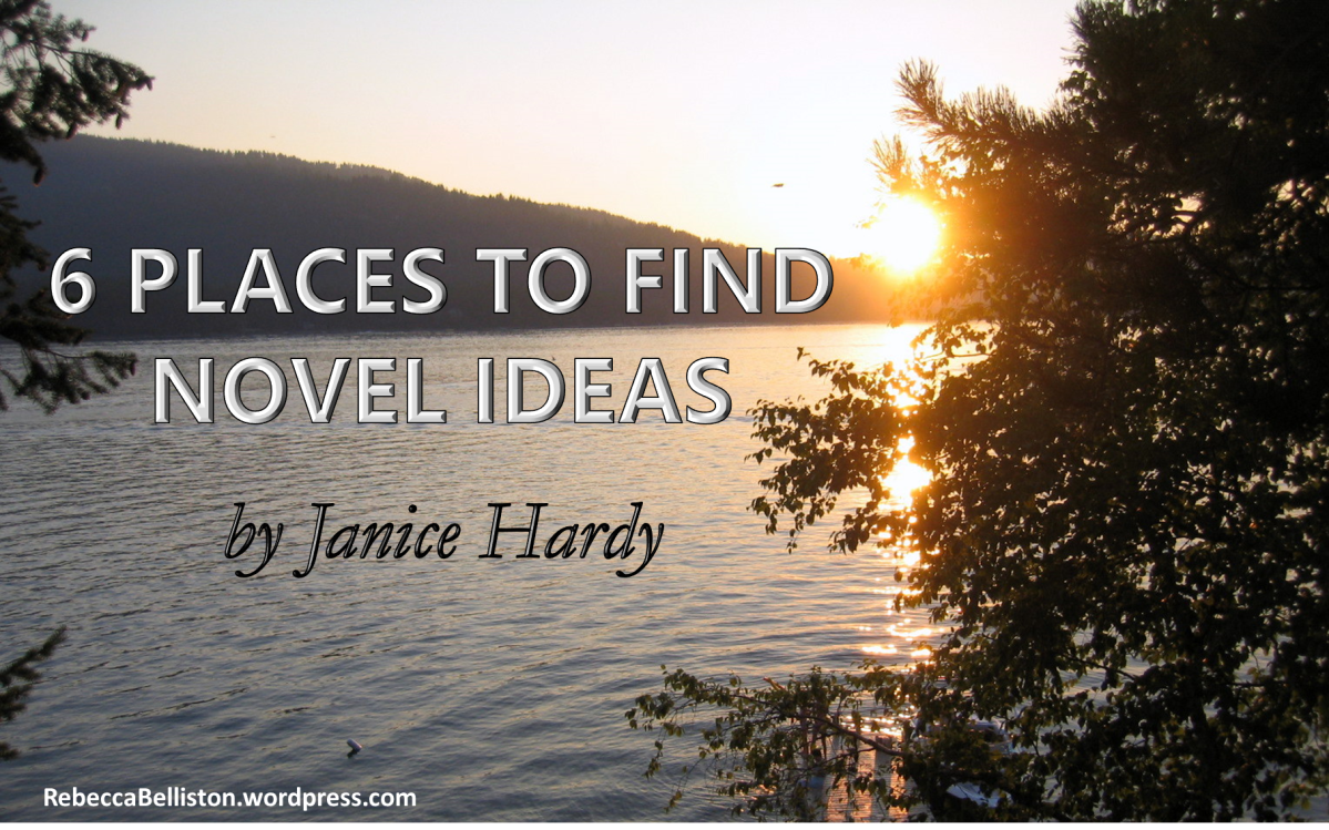 MBM: 6 Places to Find Novel Ideas by Janice Hardy