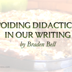 Avoiding Didacticism in Our Writing by Braden Bell