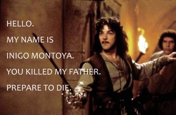 My Name Is Inigo Montoya