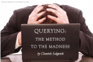 Querying, the Method to the Madness by Chantele Sedgwick