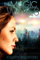 Magic Wakes by Charity Bradford