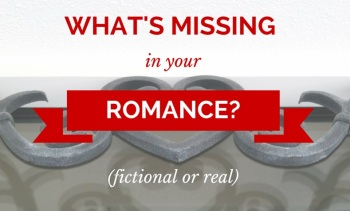 What's Missing in Your Romance? (Fictional or Real) by Rebecca Belliston