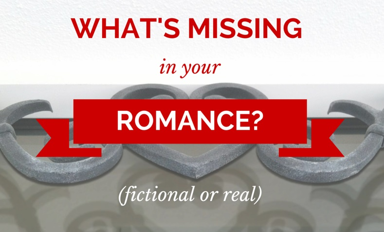 What's Missing From Your Romance? (fictional or real)