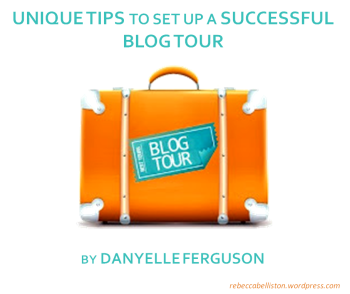 Unique Tips to Set Up Blog Tour by Danyelle Ferguson