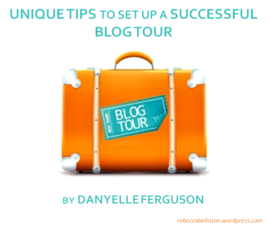 MBM: Unique Tips to Set Up a Successful Blog Tour by Danyelle Ferguson