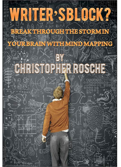 MBM: Writer's Block? Break Through the Storm in Your Brain With Mind Mapping by Christopher Rosche