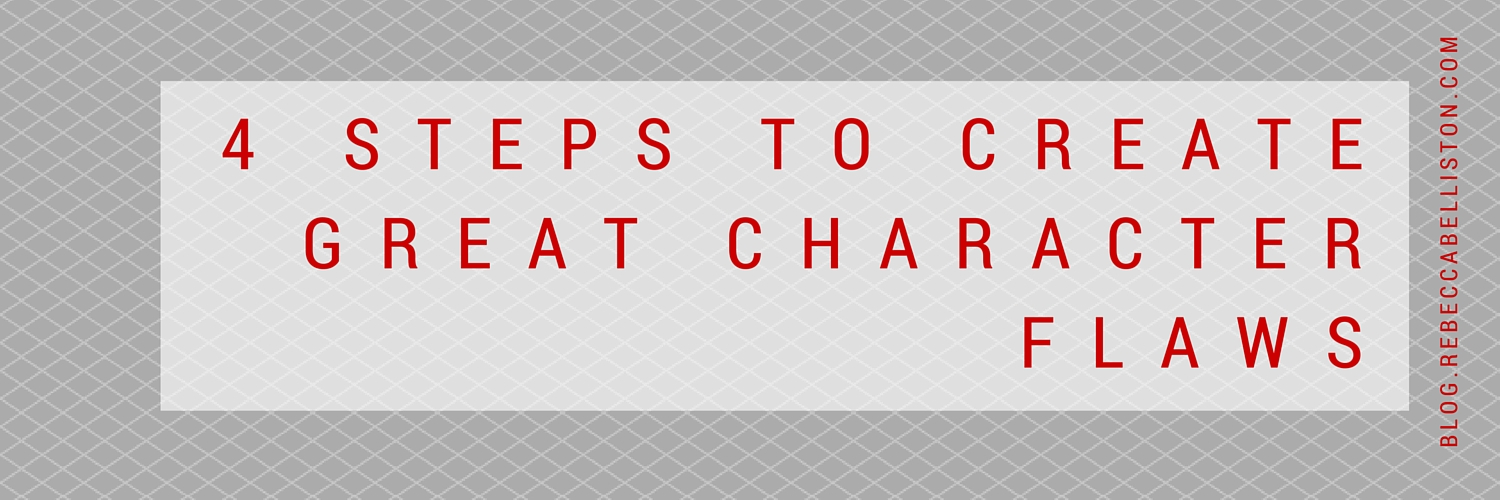 4 Steps to Create Great Character Flaws