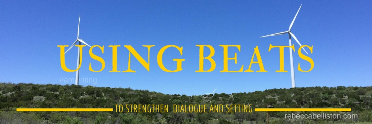 Writing Tip #2: Using Beats To Strengthen Characters And Setting