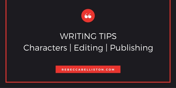 WRITING TIPS by Rebecca Belliston