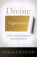Divine Signatures by Gerald N. Lund