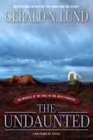 The Undaunted by Gerald N. Lund