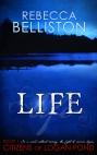 Life by Rebecca Belliston