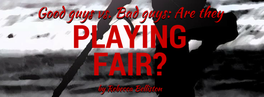 Playing Fair Good Guys vs Bad Guys by Rebecca Belliston
