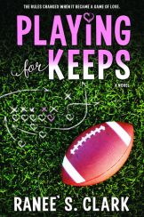 Playing for Keeps by Ranee S Clark