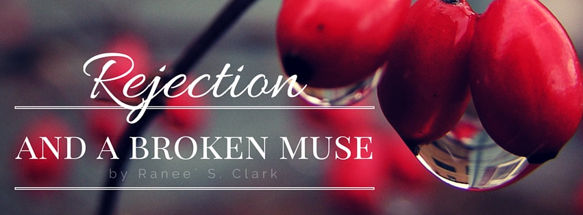 MBM: Rejection and a Broken Muse by Ranee` S. Clark