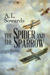 Spider and Sparrow by A.L. Sowards