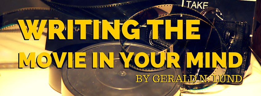 WRITING THE MOVIE IN YOUR MIND by Gerald N. Lund