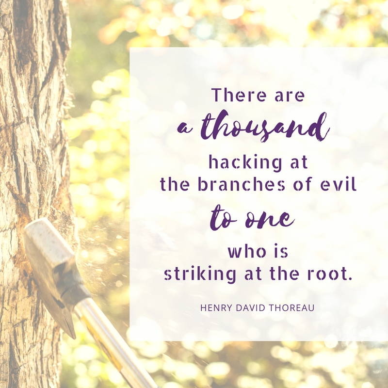 Henry david thoreau thousand hacking at branches of Evil